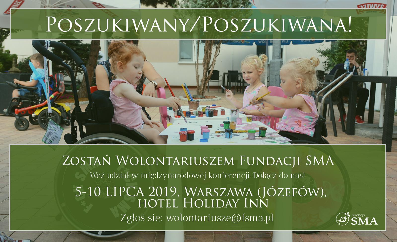 Ponawiamy Prośbę – Poszukujemy Wolontariuszek I Wolontariuszy Do Pomocy W Trakcie Konferencji VII Weekend Ze SMA-kiem
